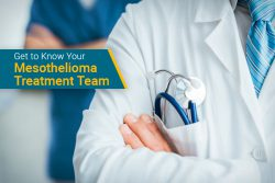 your mesothelioma treatment team members and doctors