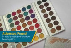 talc asbestos found in eye shadow makeup kits
