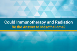immunotherapy and radiation for mesothelioma