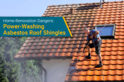 why not to power-wash asbestos roof shingles