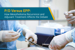 How P/D is better than EPP for mesothelioma safety and recurrence response