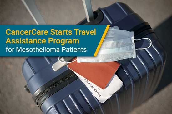 CancerCare helps mesothelioma patients with travel costs for treatment