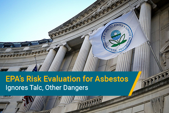 EPA ignores talc in asbestos risk evaluation, part 1