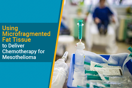 microfragmented fat tissue for mesothelioma chemotherapy treatment