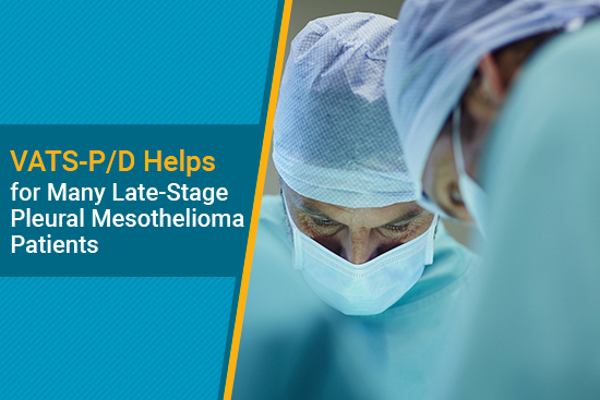 VATS-P/D helps in late stages of mesothelioma